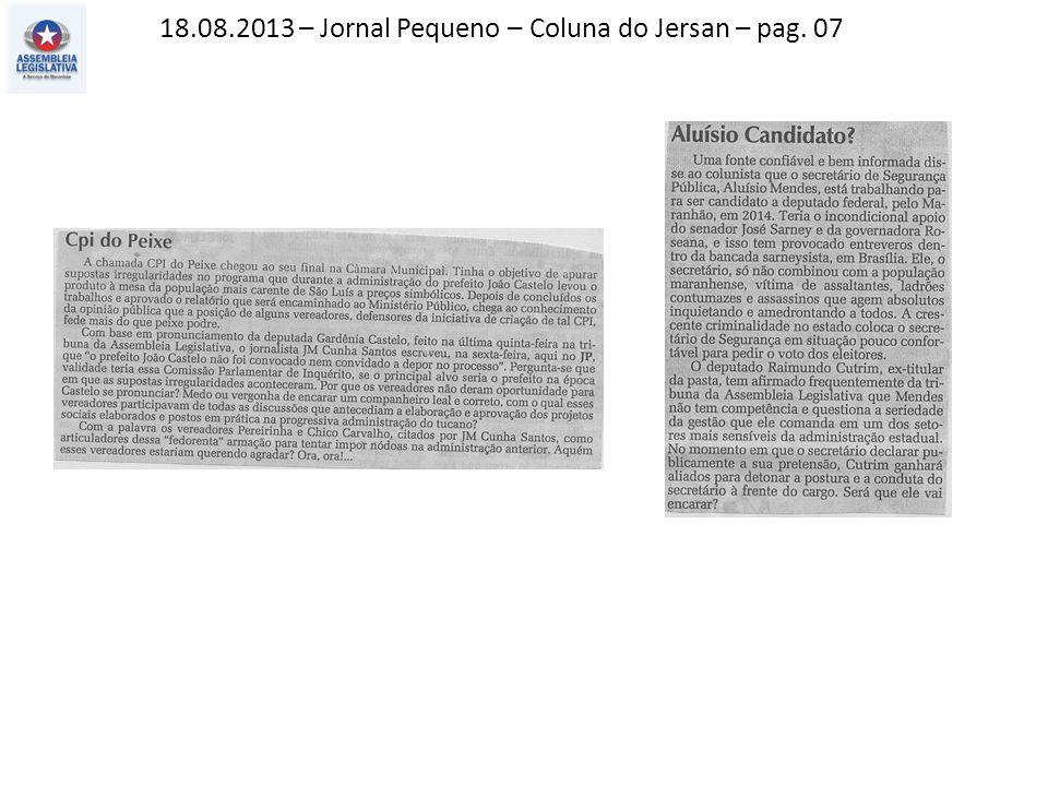 18.08.2013 – Jornal Pequeno – Coluna do Jersan – pag. 07