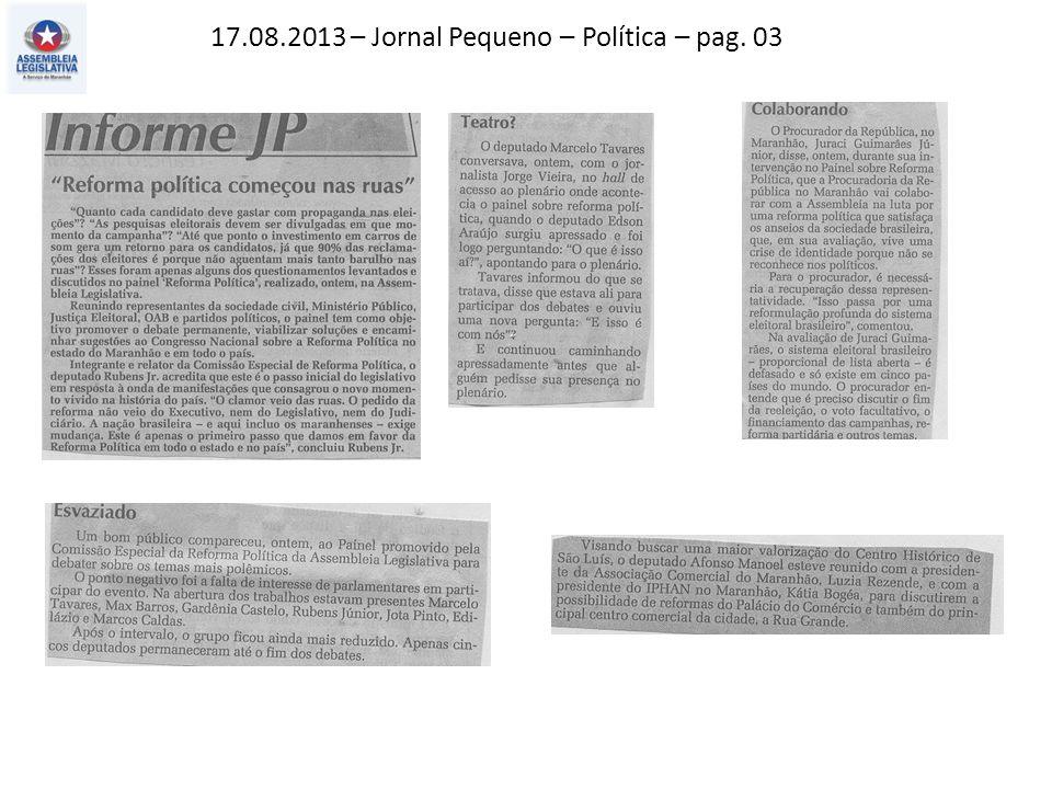 17.08.2013 – Jornal Pequeno – Política – pag. 03