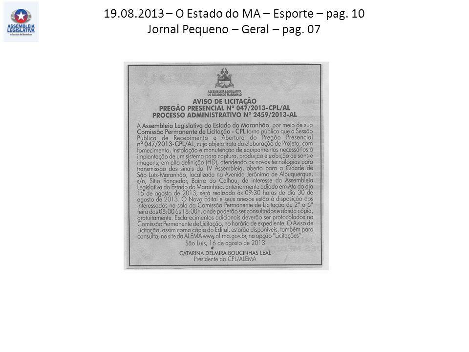 19.08.2013 – O Estado do MA – Esporte – pag. 10 Jornal Pequeno – Geral – pag. 07