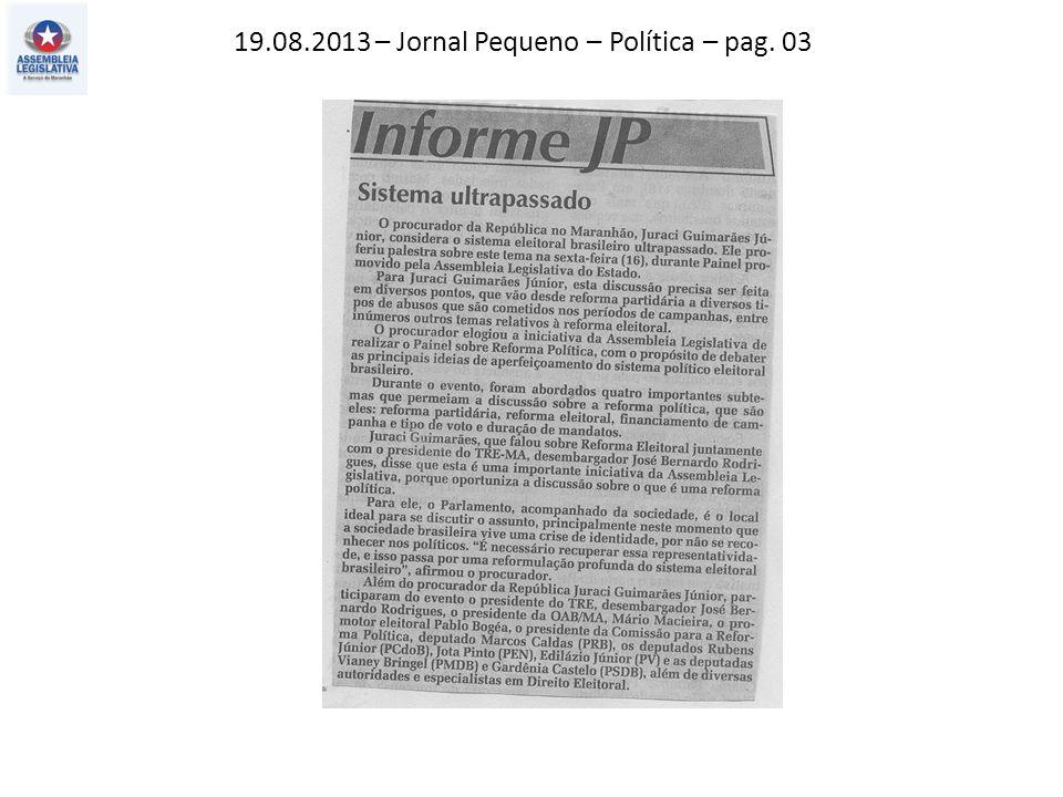 19.08.2013 – Jornal Pequeno – Política – pag. 03