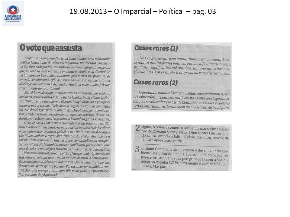 19.08.2013 – O Estado do MA – Política – pag. 03