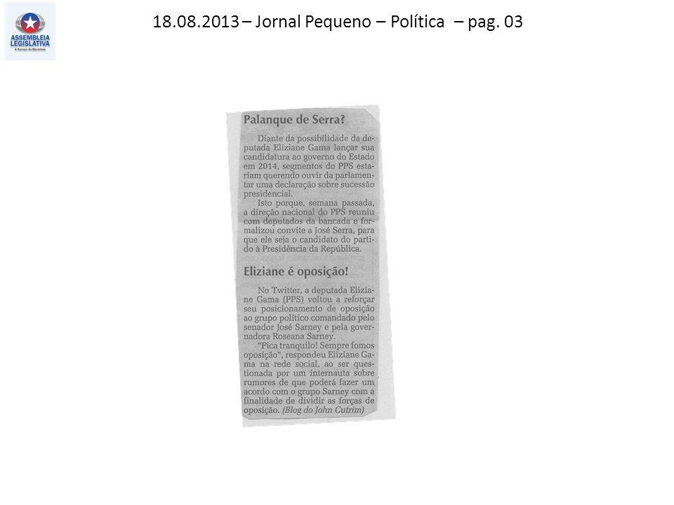 18.08.2013 – Jornal Pequeno – Política – pag. 03