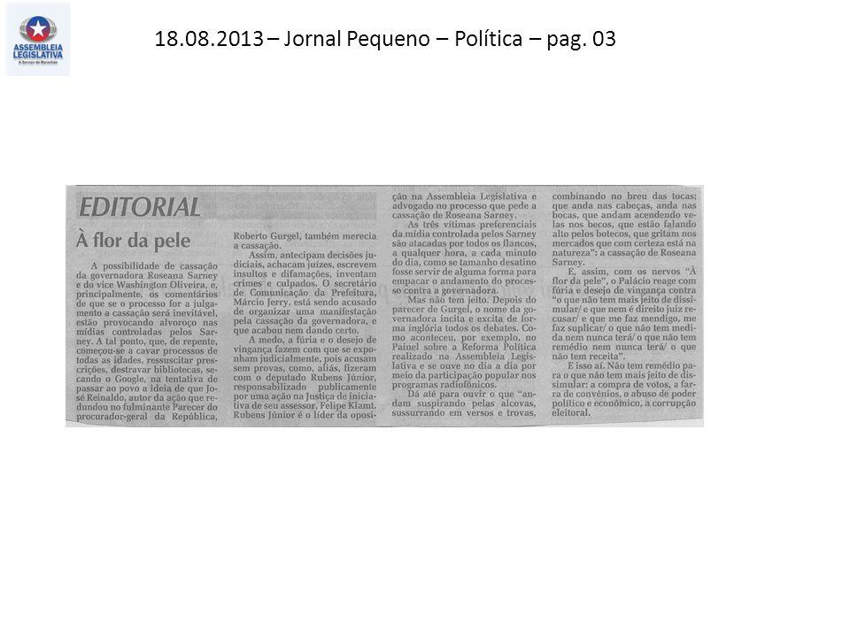 18.08.2013 – Jornal Pequeno – Política – pag. 04