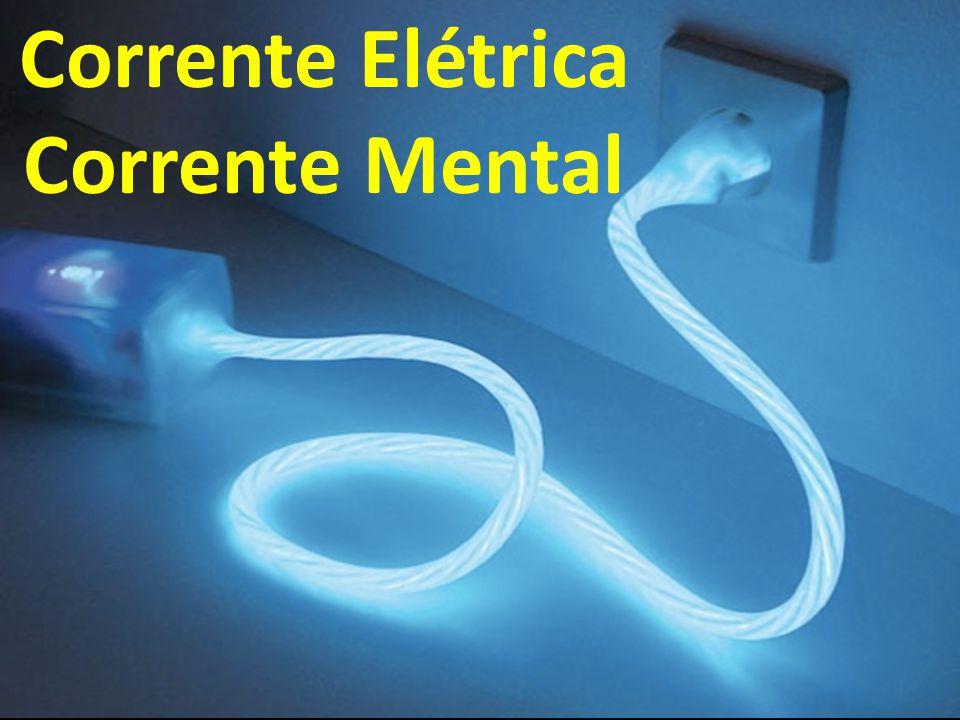 Corrente Elétrica Corrente Mental