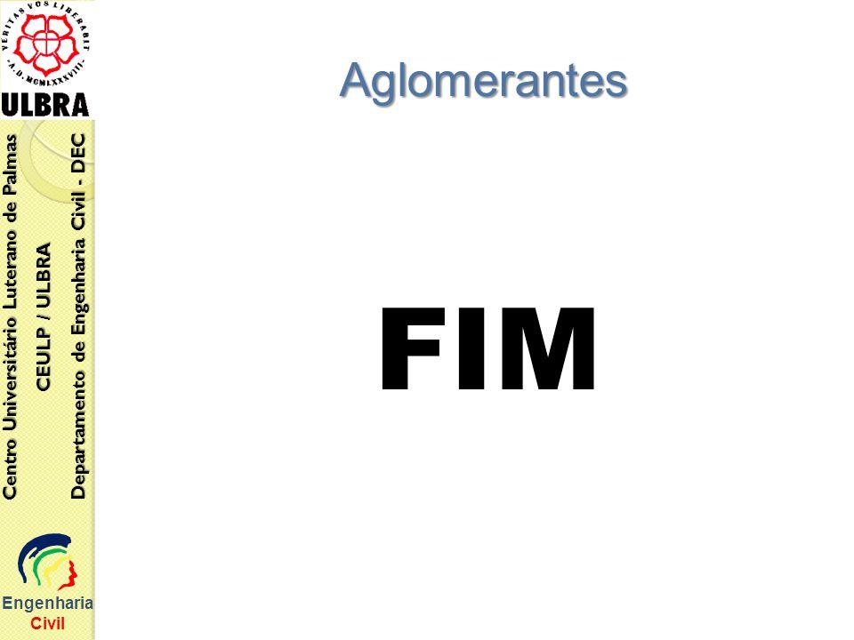 FIM Engenharia Civil Centro Universitário Luterano de Palmas CEULP / ULBRA Departamento de Engenharia Civil - DEC Aglomerantes