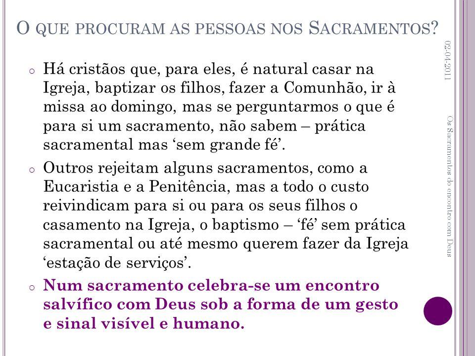o Há cristãos que, para eles, é natural casar na Igreja, baptizar os filhos, fazer a Comunhão, ir à missa ao domingo, mas se perguntarmos o que é para