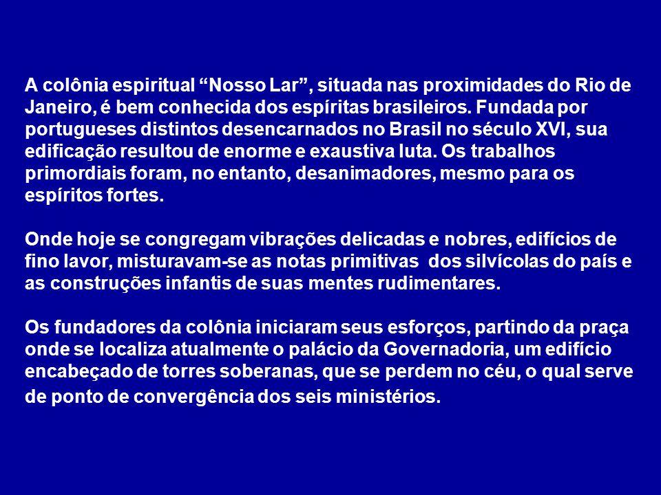 Nosso Lar foi construída por Portugueses que desencarnaram no Brasil a partir de 1500 d.C numa região espiritual habitada por índios brasileiros desencarnados que ali, tinham construído uma pequena aldeia primitiva nos moldes das tribos indígenas brasileiras.