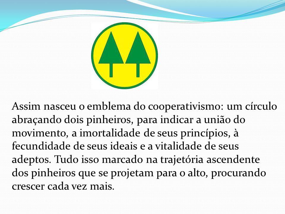 Assim nasceu o emblema do cooperativismo: um círculo abraçando dois pinheiros, para indicar a união do movimento, a imortalidade de seus princípios, à