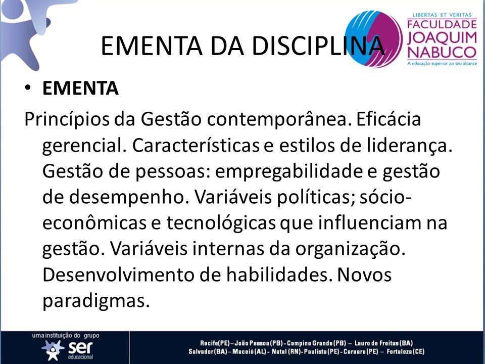 EMENTA DA DISCIPLINA EMENTA Princípios da Gestão contemporânea.
