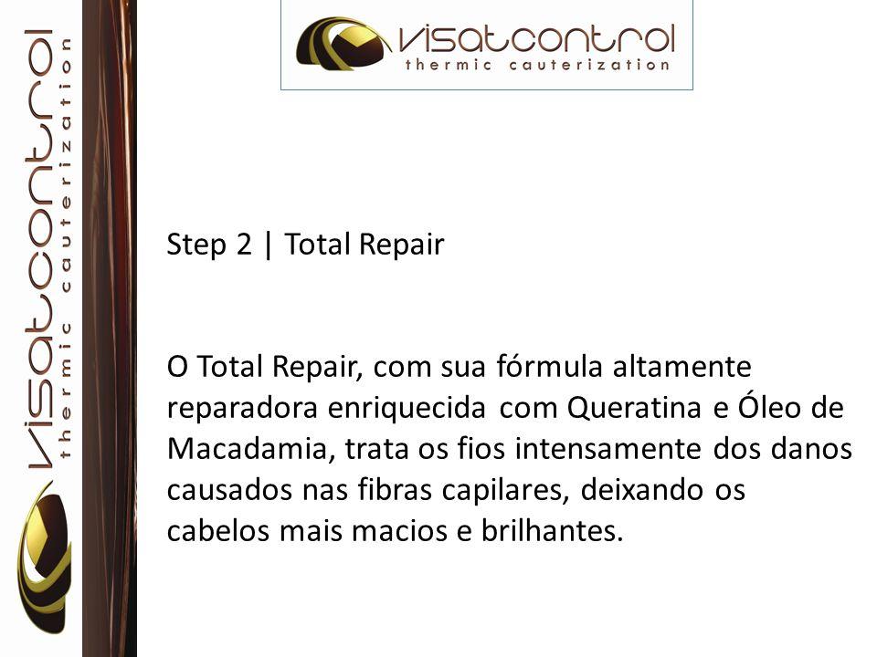 Step 2 | Total Repair O Total Repair, com sua fórmula altamente reparadora enriquecida com Queratina e Óleo de Macadamia, trata os fios intensamente d