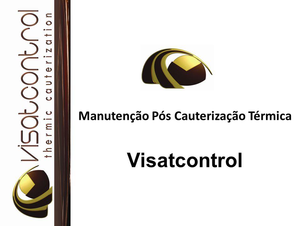 Manutenção Pós Cauterização Térmica Visatcontrol