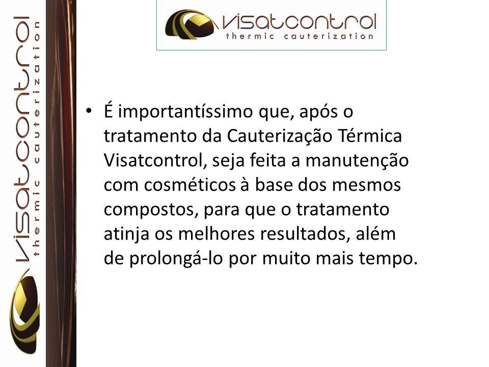É importantíssimo que, após o tratamento da Cauterização Térmica Visatcontrol, seja feita a manutenção com cosméticos à base dos mesmos compostos, par