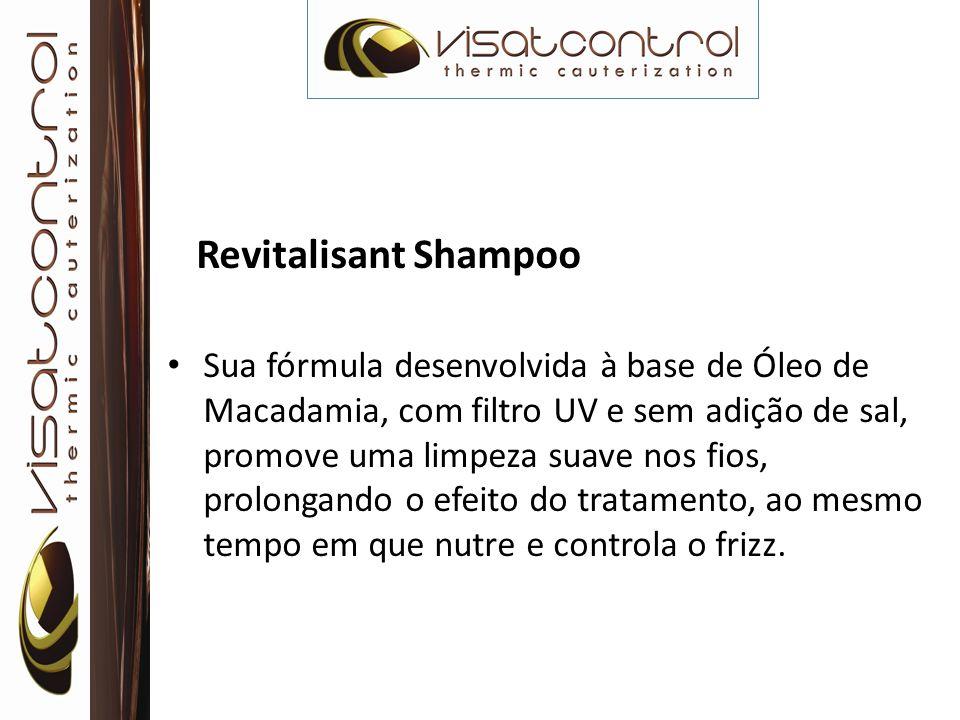 Revitalisant Shampoo Sua fórmula desenvolvida à base de Óleo de Macadamia, com filtro UV e sem adição de sal, promove uma limpeza suave nos fios, prol