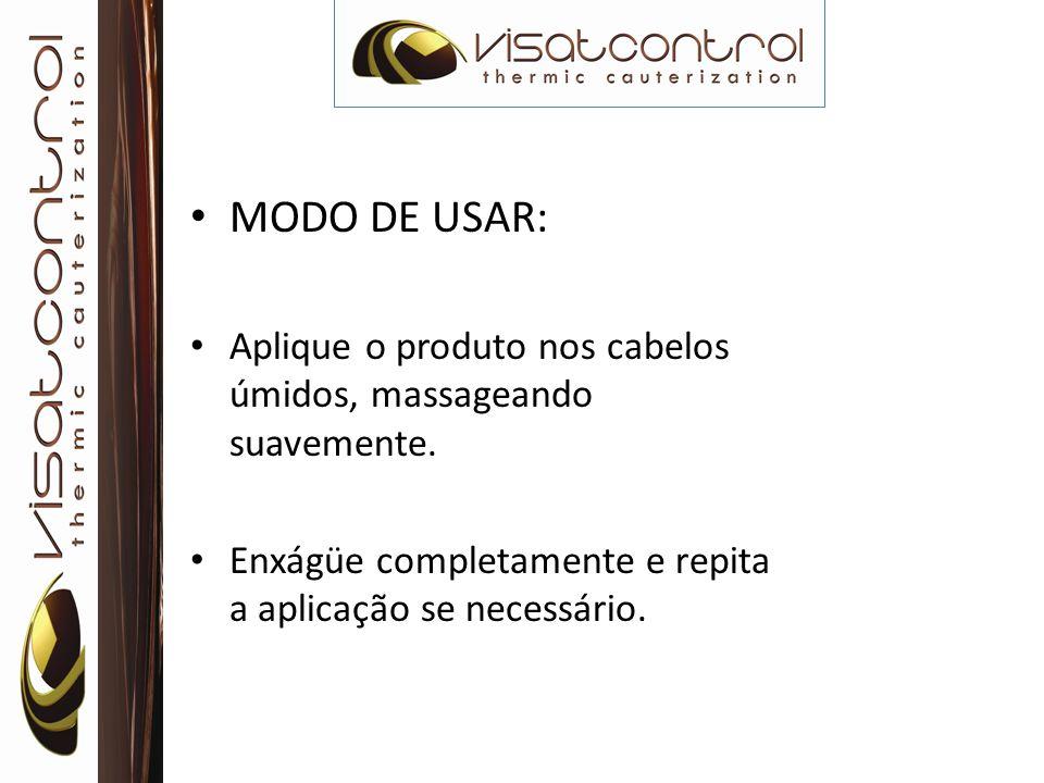 MODO DE USAR: Aplique o produto nos cabelos úmidos, massageando suavemente. Enxágüe completamente e repita a aplicação se necessário.