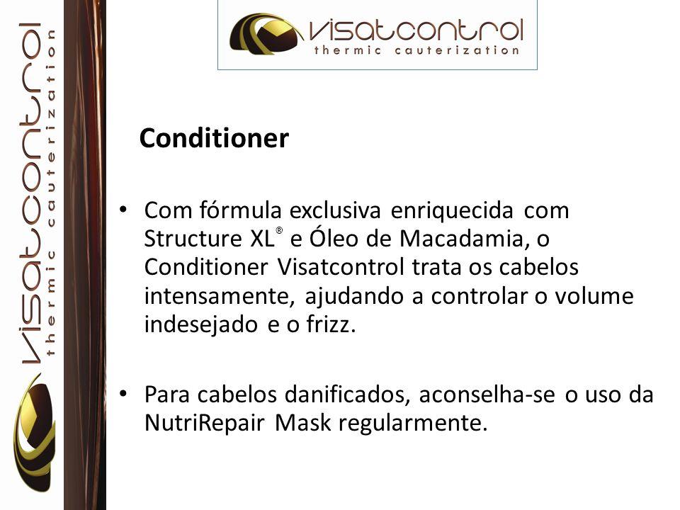 Conditioner Com fórmula exclusiva enriquecida com Structure XL ® e Óleo de Macadamia, o Conditioner Visatcontrol trata os cabelos intensamente, ajudan