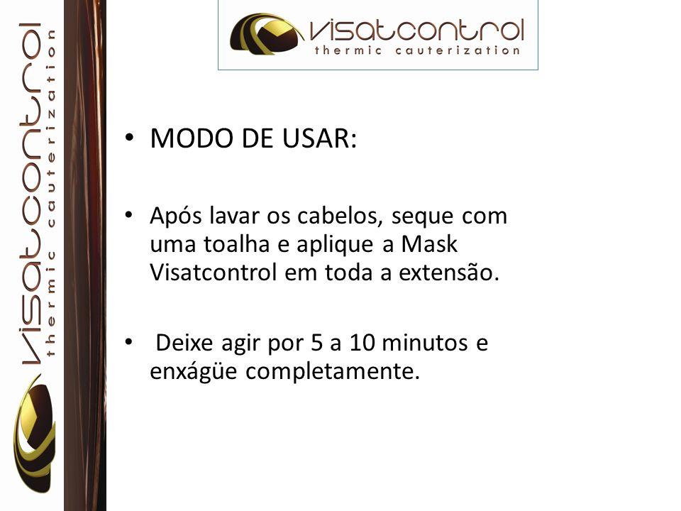 MODO DE USAR: Após lavar os cabelos, seque com uma toalha e aplique a Mask Visatcontrol em toda a extensão. Deixe agir por 5 a 10 minutos e enxágüe co
