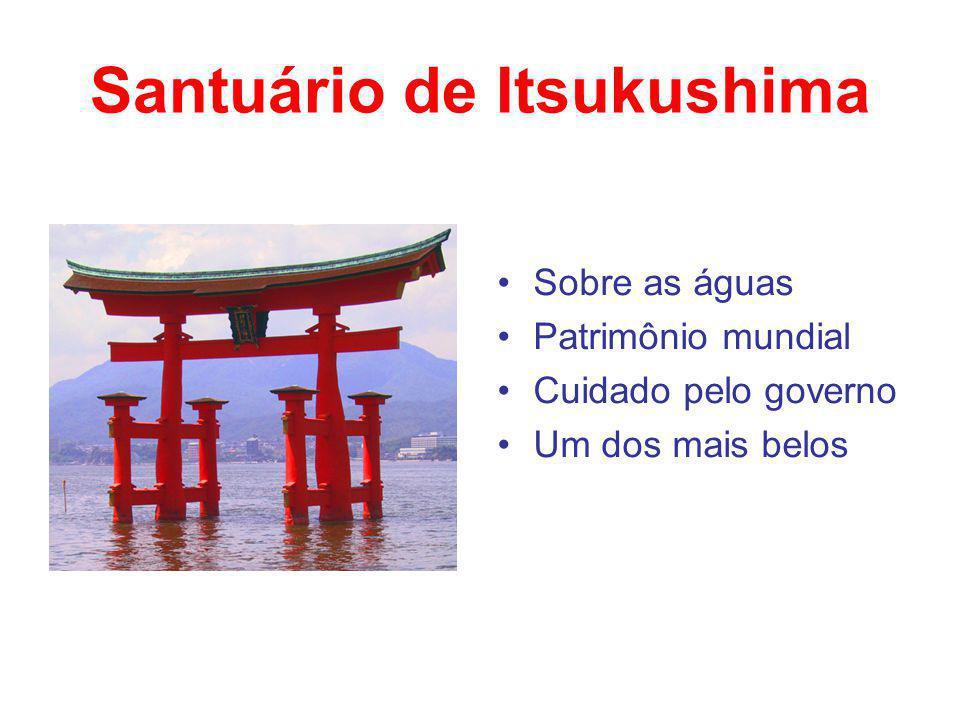 Santuário de Itsukushima Sobre as águas Patrimônio mundial Cuidado pelo governo Um dos mais belos