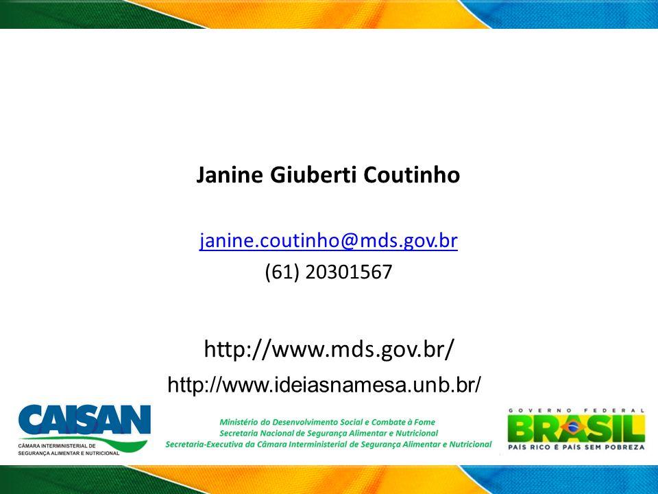 Janine Giuberti Coutinho janine.coutinho@mds.gov.br (61) 20301567 http://www.mds.gov.br/ http://www.ideiasnamesa.unb.br/