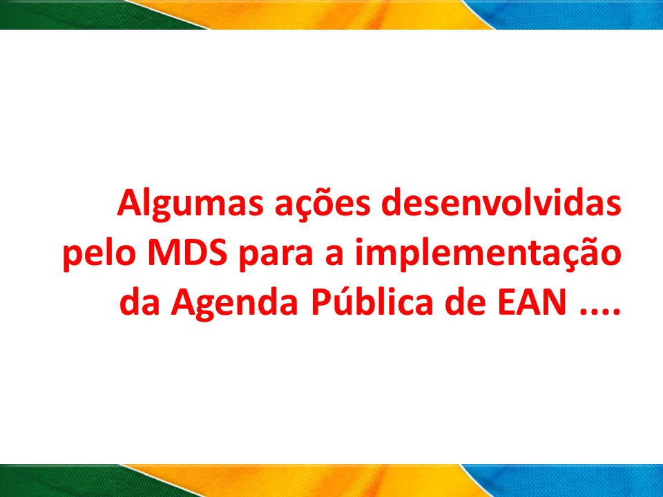 Agenda Pública de EAN: Promover prática autônoma e voluntária de hábitos alimentares saudáveis Mecanismo de divulgação de boas práticas REDE IDEIAS NA MESA