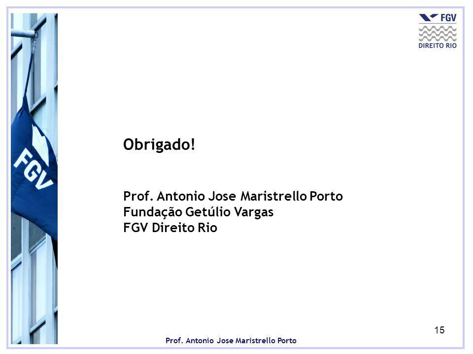 Prof.Antonio Jose Maristrello Porto 15 Obrigado. Prof.