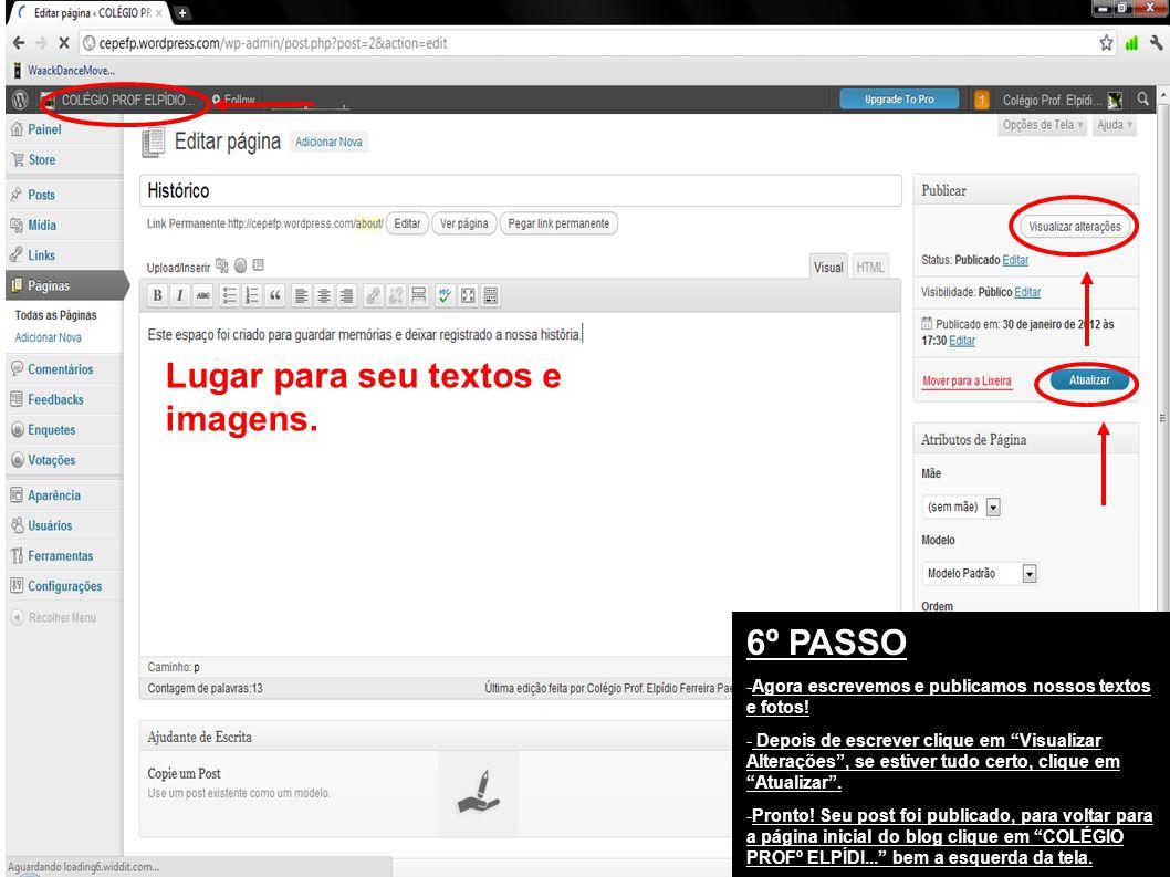 6º PASSO -Agora escrevemos e publicamos nossos textos e fotos.