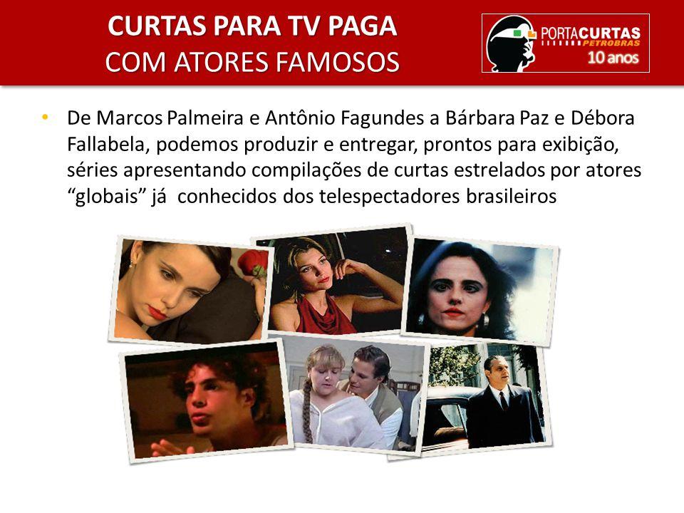 De Marcos Palmeira e Antônio Fagundes a Bárbara Paz e Débora Fallabela, podemos produzir e entregar, prontos para exibição, séries apresentando compil