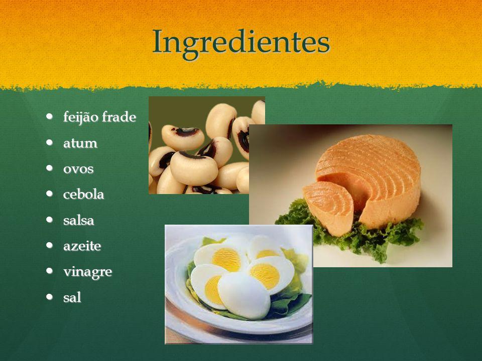 Ingredientes feijão frade feijão frade atum atum ovos ovos cebola cebola salsa salsa azeite azeite vinagre vinagre sal sal