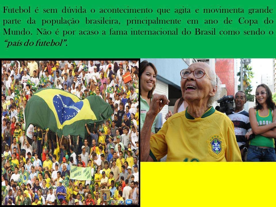 Futebol é sem dúvida o acontecimento que agita e movimenta grande parte da população brasileira, principalmente em ano de Copa do Mundo. Não é por aca