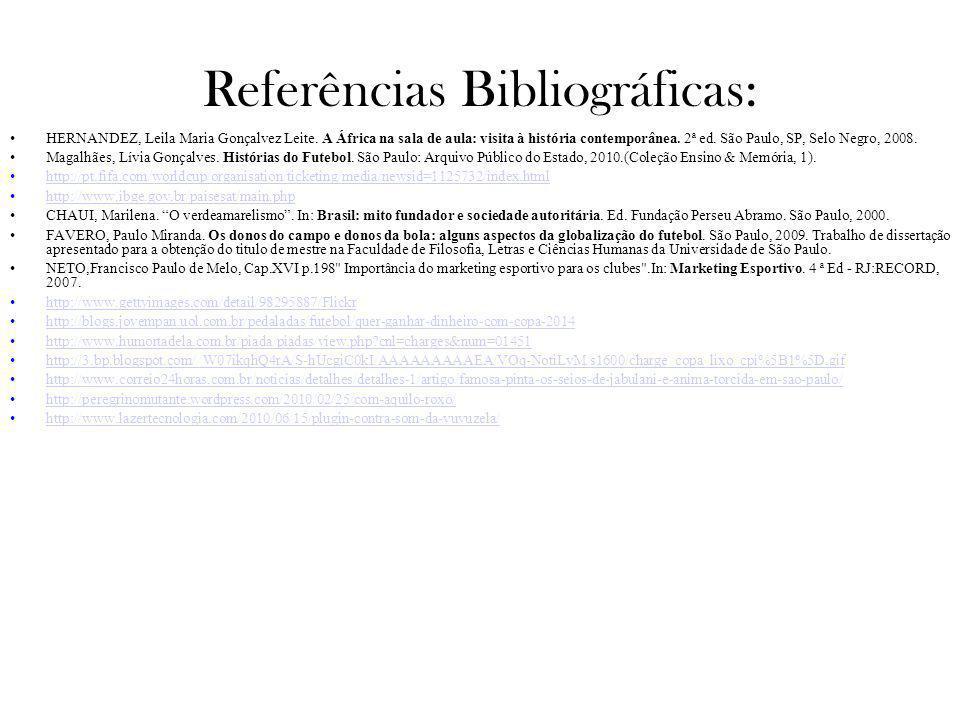 Referências Bibliográficas: HERNANDEZ, Leila Maria Gonçalvez Leite. A África na sala de aula: visita à história contemporânea. 2ª ed. São Paulo, SP, S