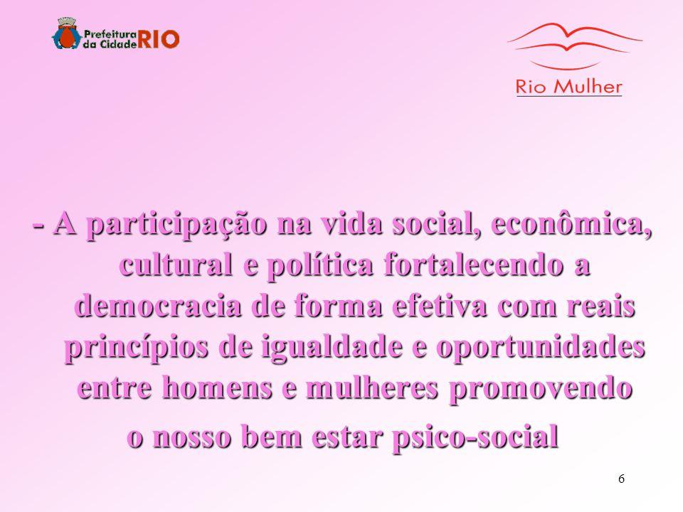 5 Visão de Futuro - O Rio Mulher deseja ser reconhecido na gestão de parcerias entre Sociedade e Poder Público num envolvimento voluntário de conscien