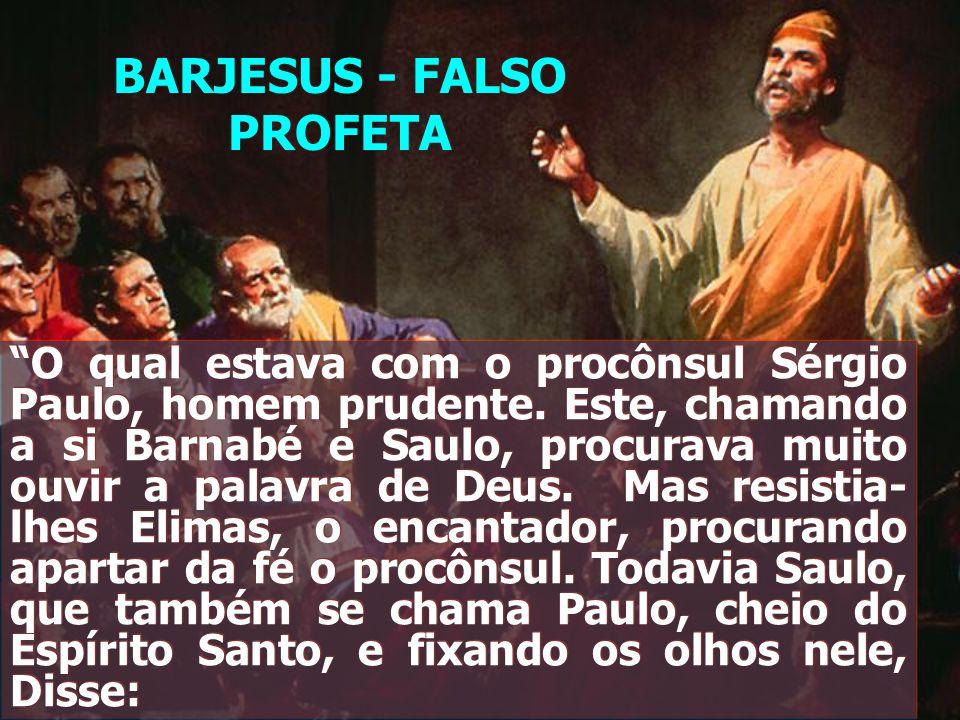 O qual estava com o procônsul Sérgio Paulo, homem prudente. Este, chamando a si Barnabé e Saulo, procurava muito ouvir a palavra de Deus. Mas resistia