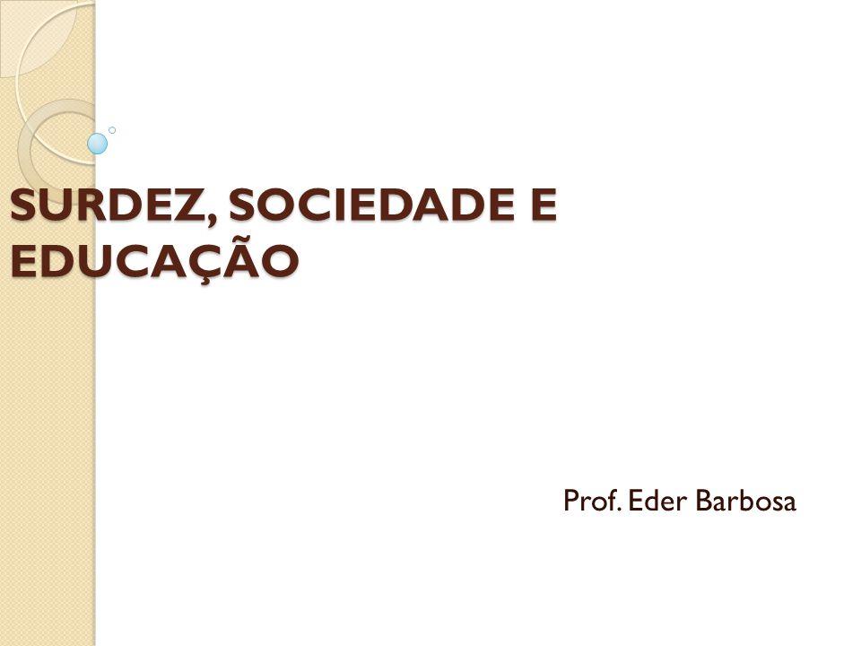 Educação de pessoas surdas Em 1855 o professor E.