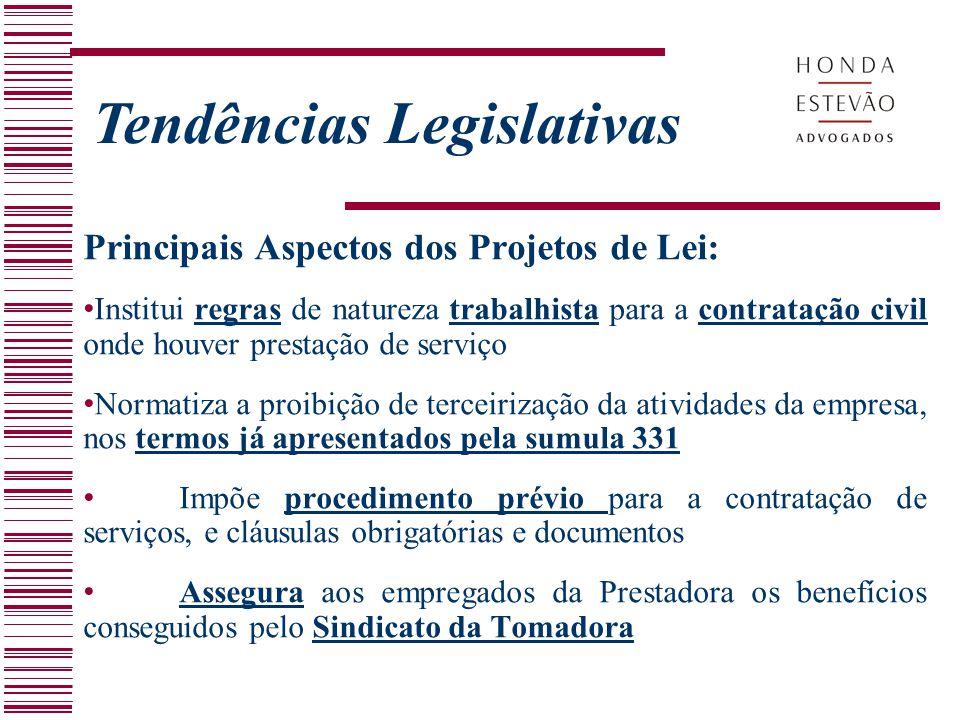 Principais Aspectos dos Projetos de Lei: Institui regras de natureza trabalhista para a contratação civil onde houver prestação de serviço Normatiza a