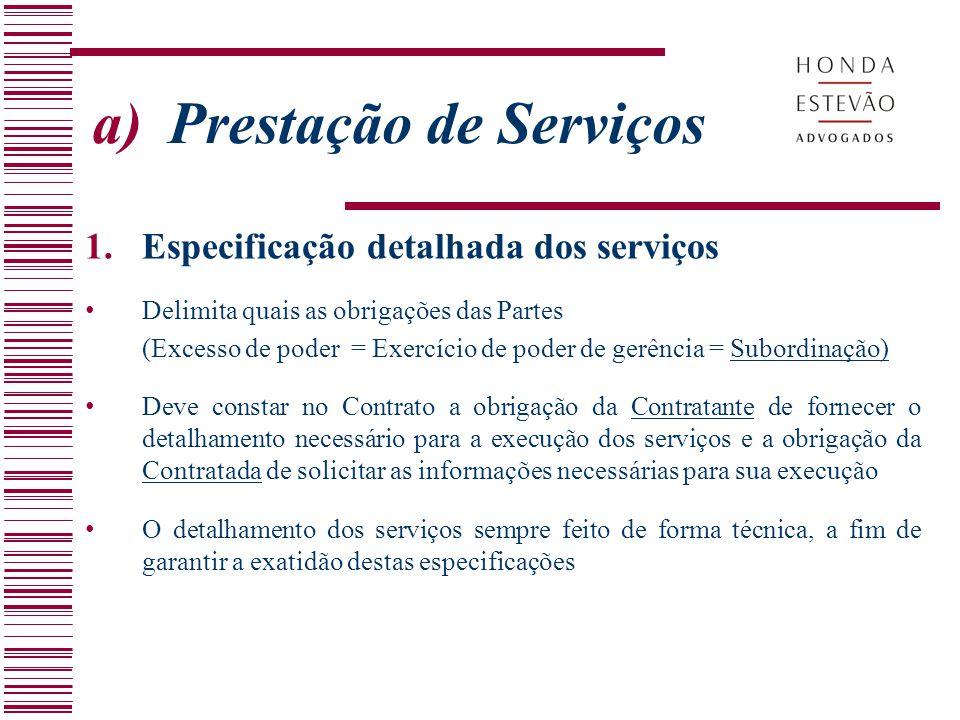 a)Prestação de Serviços 1.Especificação detalhada dos serviços Delimita quais as obrigações das Partes (Excesso de poder = Exercício de poder de gerên
