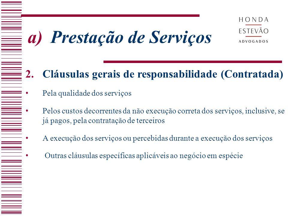 a)Prestação de Serviços 2.Cláusulas gerais de responsabilidade (Contratada) Pela qualidade dos serviços Pelos custos decorrentes da não execução corre