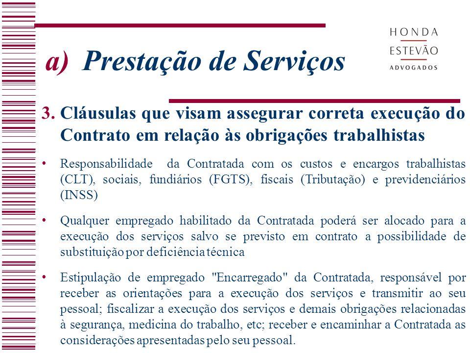 a) Prestação de Serviços 3.Cláusulas que visam assegurar correta execução do Contrato em relação às obrigações trabalhistas Responsabilidade da Contra