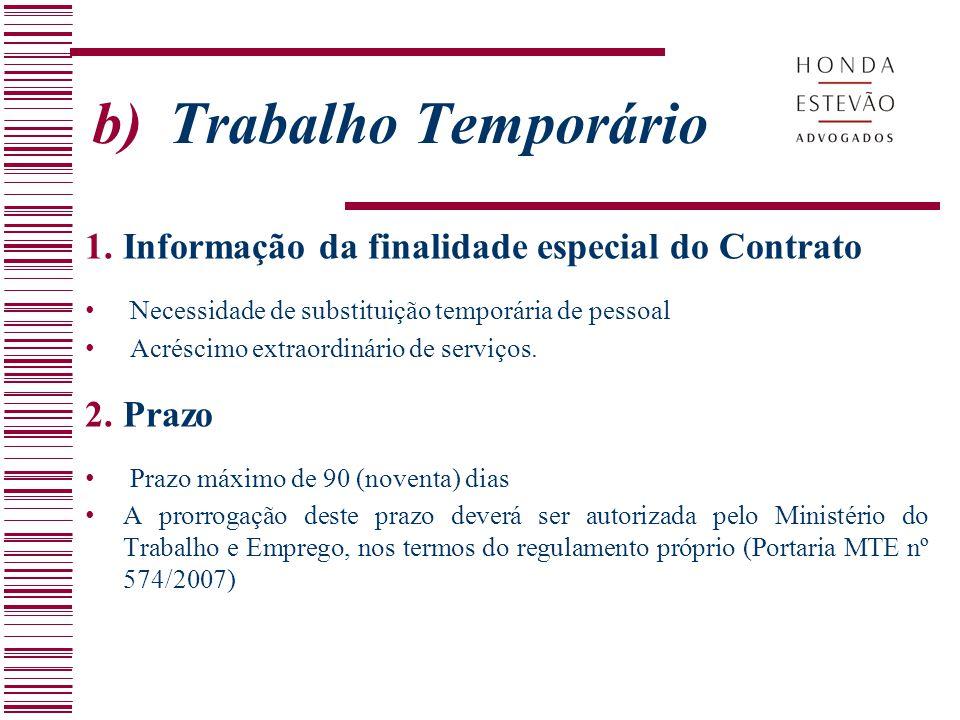 b)Trabalho Temporário 1.Informação da finalidade especial do Contrato Necessidade de substituição temporária de pessoal Acréscimo extraordinário de se