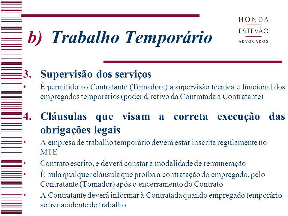 b) Trabalho Temporário 3.Supervisão dos serviços É permitido ao Contratante (Tomadora) a supervisão técnica e funcional dos empregados temporários (po