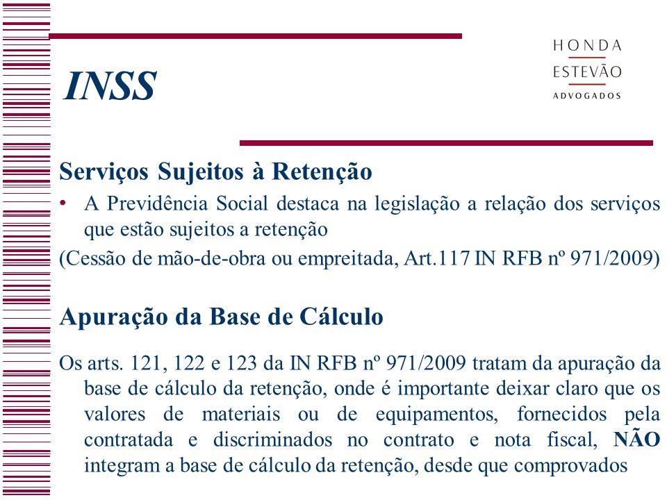 INSS Serviços Sujeitos à Retenção A Previdência Social destaca na legislação a relação dos serviços que estão sujeitos a retenção (Cessão de mão-de-ob