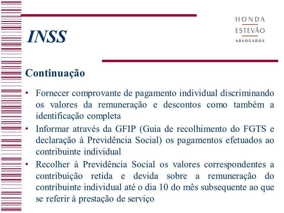 INSS Continuação F ornecer comprovante de pagamento individual discriminando os valores da remuneração e descontos como também a identificação complet