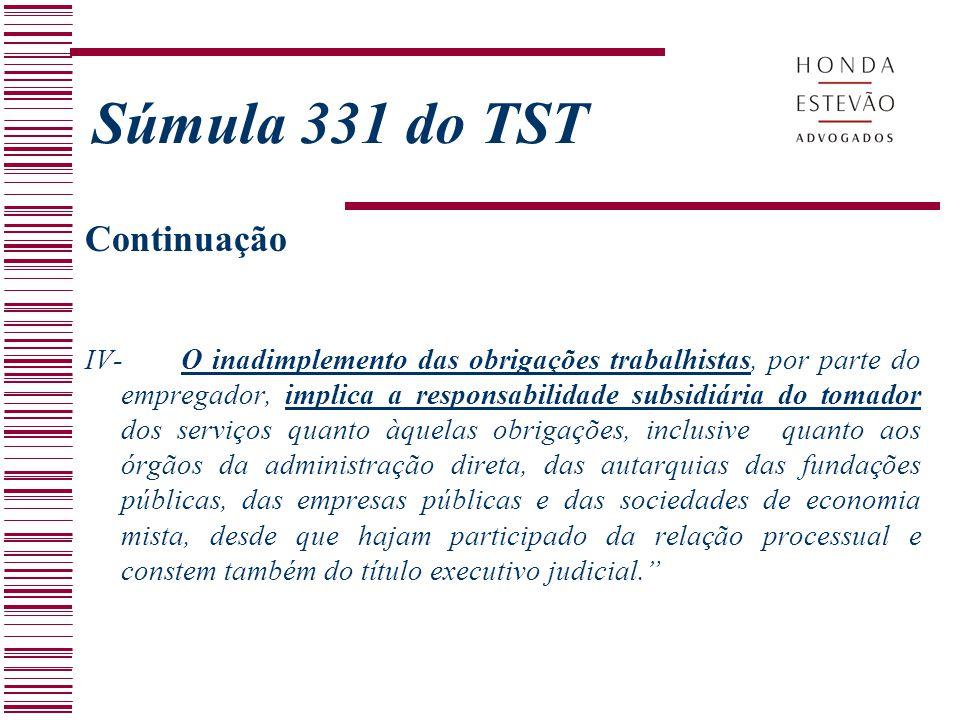 Continuação IV-O inadimplemento das obrigações trabalhistas, por parte do empregador, implica a responsabilidade subsidiária do tomador dos serviços q
