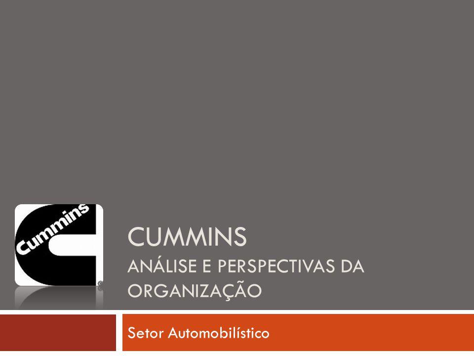 CUMMINS ANÁLISE E PERSPECTIVAS DA ORGANIZAÇÃO Setor Automobilístico