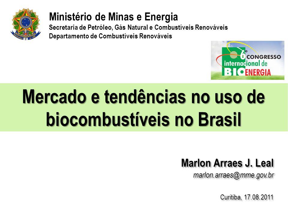 Mercado e tendências no uso de biocombustíveis no Brasil Marlon Arraes J. Leal marlon.arraes@mme.gov.br Curitiba, 17.08.2011 Marlon Arraes J. Leal mar