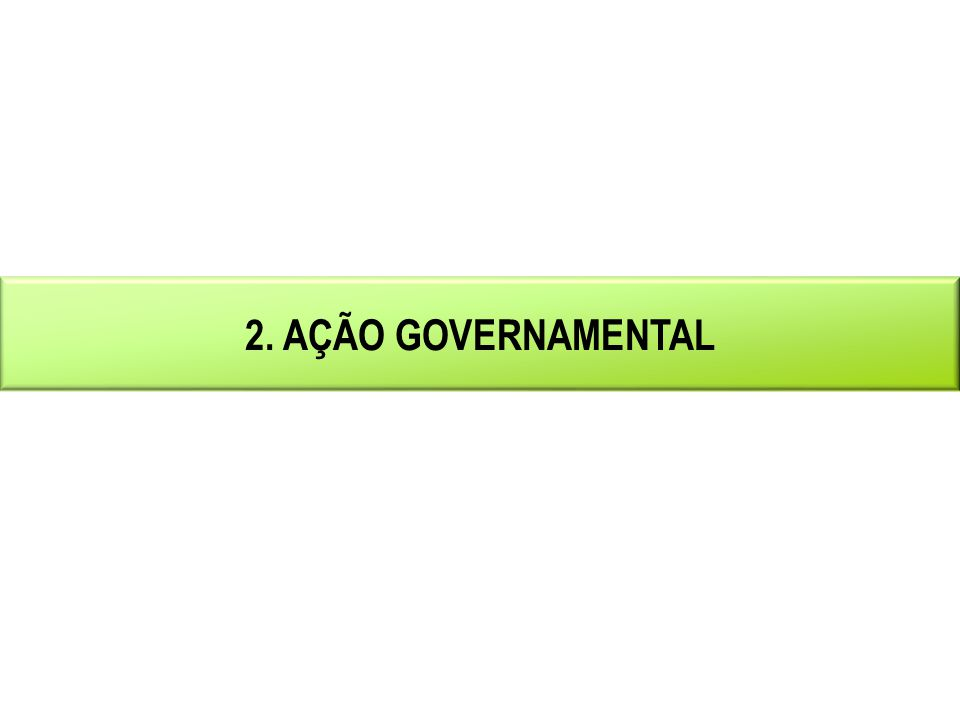 2. AÇÃO GOVERNAMENTAL