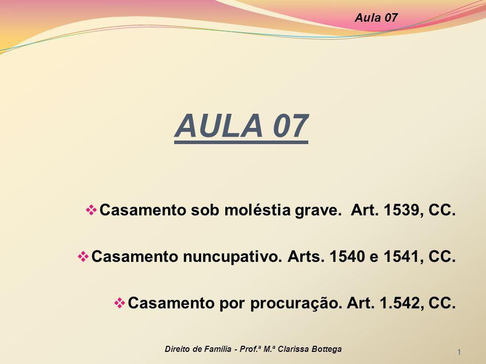 AULA 07 Casamento sob moléstia grave.Art. 1539, CC.