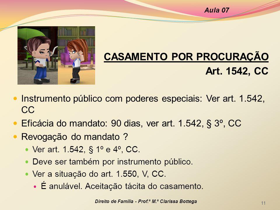 CASAMENTO POR PROCURAÇÃO Art.1542, CC Instrumento público com poderes especiais: Ver art.