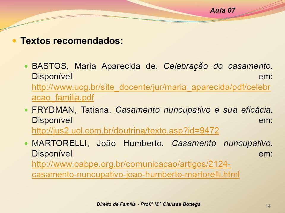 Direito de Família - Prof.ª M.ª Clarissa Bottega 14 Textos recomendados: BASTOS, Maria Aparecida de.