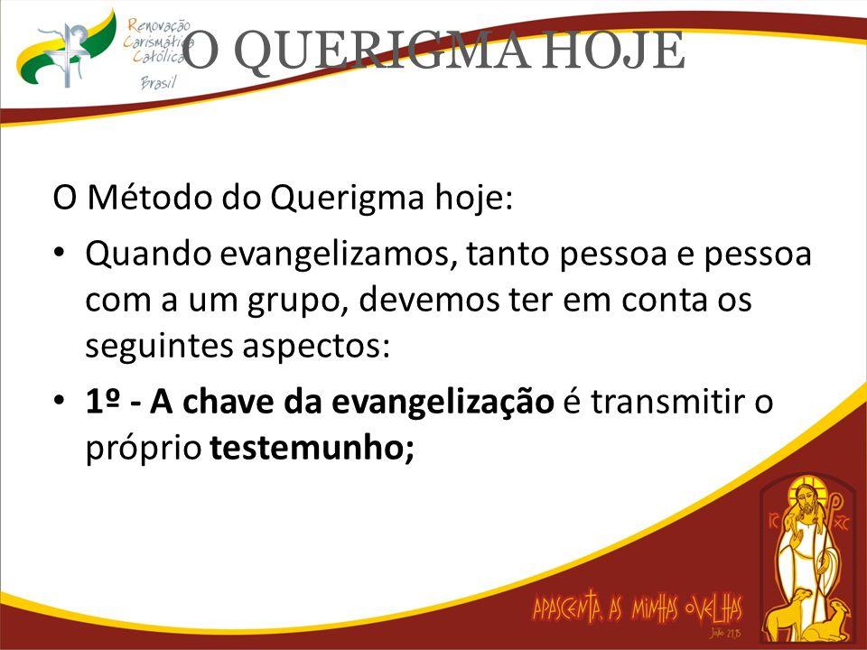 O QUERIGMA HOJE O Método do Querigma hoje: Quando evangelizamos, tanto pessoa e pessoa com a um grupo, devemos ter em conta os seguintes aspectos: 1º