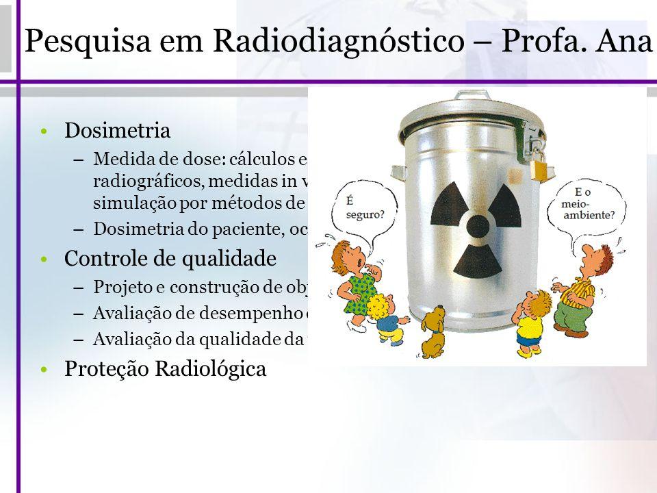 Dosimetria –Medida de dose: cálculos estimados por meio dos parâmetros radiográficos, medidas in vivo, medidas com objetos simuladores, simulação por