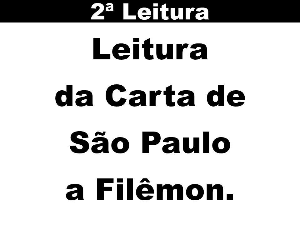 Leitura da Carta de São Paulo a Filêmon. 2ª Leitura